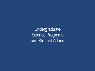 Undergraduate Science Programs and Student Affairs