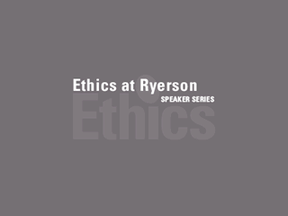 Ethics at Ryerson
